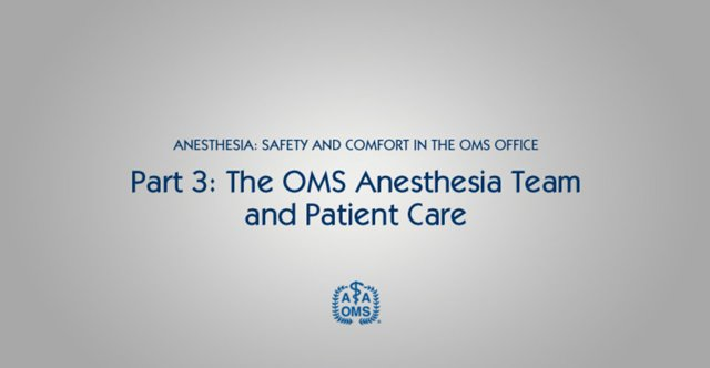 OMS Anesthesia Team and Patient Care