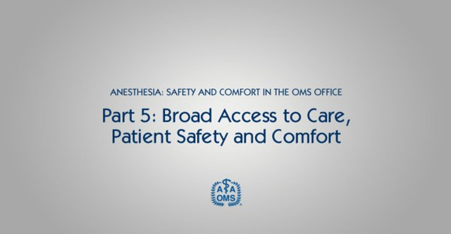 Broad Access to Care, Patient Safety and Comfort